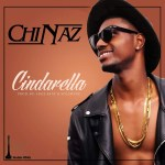 MUSIC: CHINAZ – CINDARELLA + CHINAZ FT VT & DEWZ – LEVEL