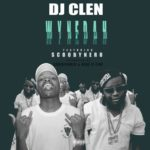 MUSIC: Dj Clen ft. Scoobynero – WyneDah
