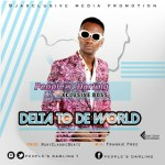 MUSIC: PEOPLE'S DARLING ft XCLUSIVE BOSS – DELTA TO THE WORLD