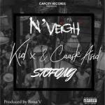 MUSIC: N'Veigh – Stofong ft. KiD X & Caask Asid