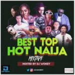 MIXTAPE: Dj Wonzy – Best Top Hot Naija Mix