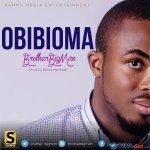 GOSPEL: BROTHER BIG MAN – OBIBIOMA | @BROTHER_BIGMAN