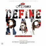 VIDEO: VJ Adams – Define Rap Ft. Ice Prince, Vector, Mz Kiss, M.I. Abaga & Sound Sultan