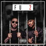 MUSIC: Chad Da Don – FU 2 ft. YoungstaCPT