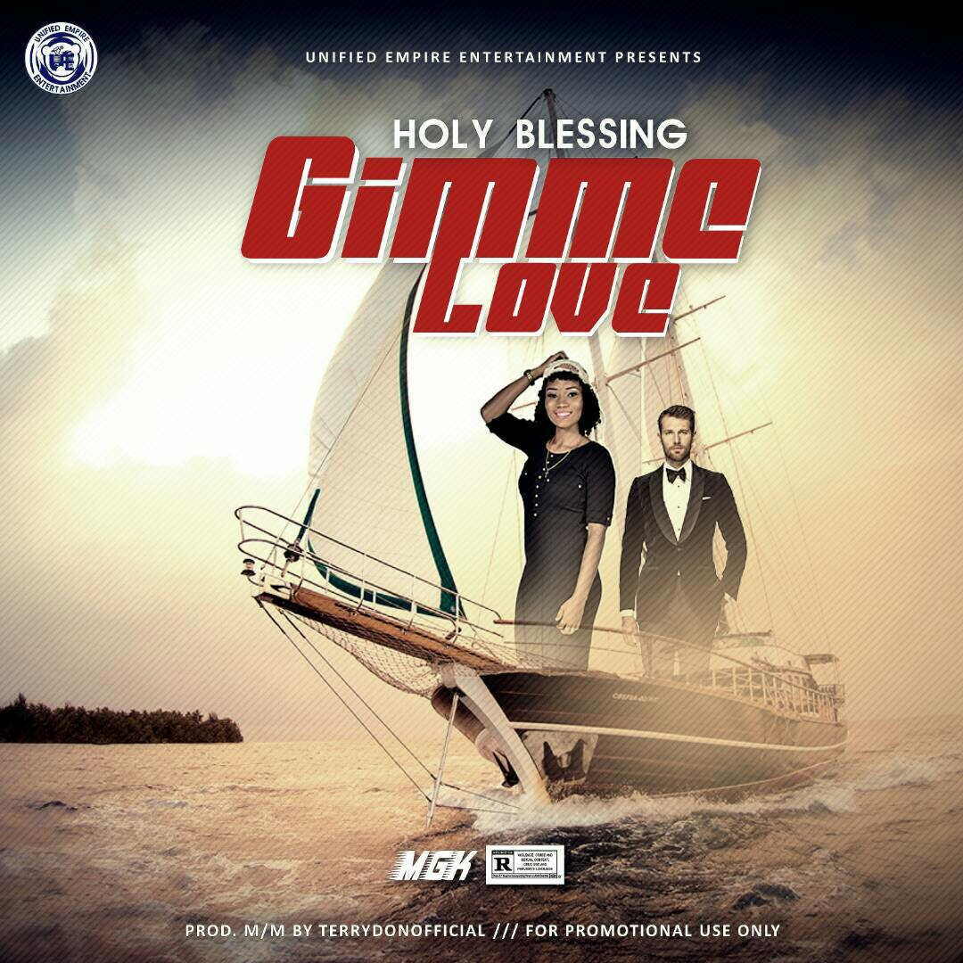 MUSIC: Holy Blessing - Gimme Love