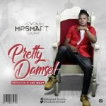 MUSIC: Mr Smart – Pretty Damsel (Prod. By Joe Waxy)