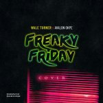 VIDEO: Wale Turner – Freaky Friday (Cover)