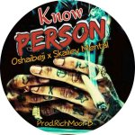MUSIC: Oshaibeji – Know Person Ft. Skaliey Mental