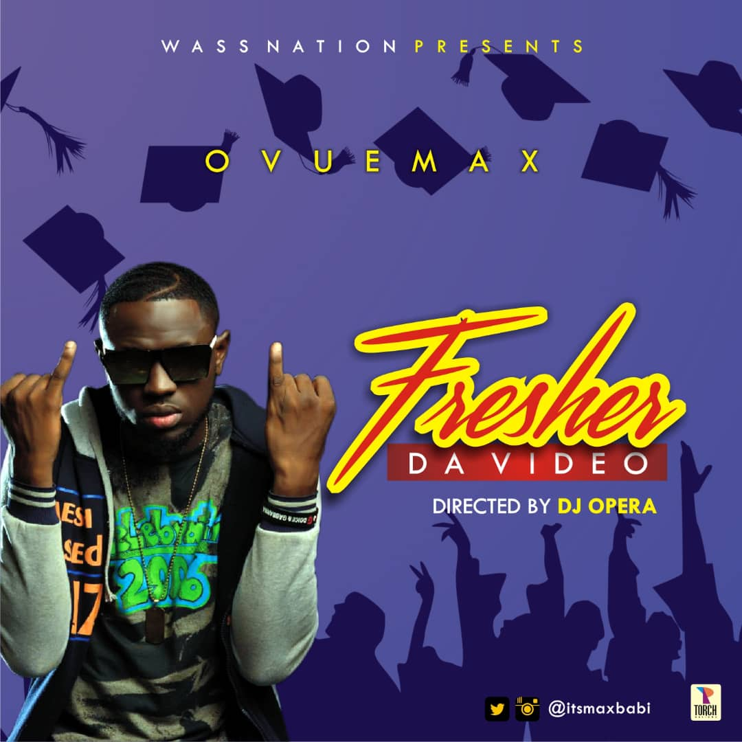 VIDEO: Ovuemax - Fresher (Dir. DJ Opera)