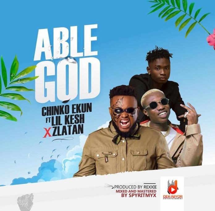 Chinko Ekun Ft. Zlatan & Lil Kesh – Able God