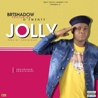 BRTshadow - Jolly Ft Otwenty (prod by Doktafraze)