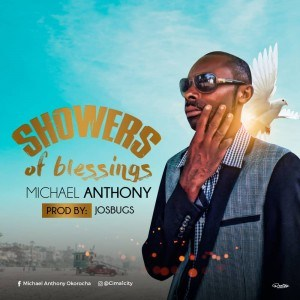 Michael Anthony - Showers Of Blessings (Prod. JosBugs)