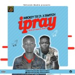 "E! NEWS: Mickey Tee set to drop another track ""iPray"" along side Xswitch"