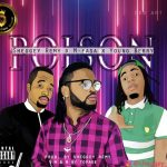 Sheggey Remy – Poison ft. M-fasa Jackson & Young Berry