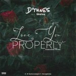 D'Tunes ft. Skales – Love You Properly
