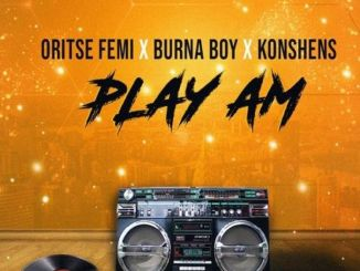Oritse Femi Ft. Burna Boy – Play Am