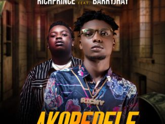 """RichPrince – """"Akoredele"""" ft. Barry Jhay (Prod. By Rexxie)"""