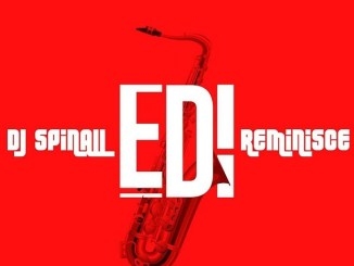 DJ Spinall – EDI Ft. Reminisce