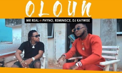 VIDEO: Mr Real – Oloun Ft. Phyno, Reminisce, DJ Kaywise
