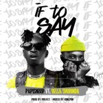 Papisnoop ft Bella Shmurda – If To Say