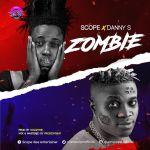 Scope Ft. Danny S – Zombie