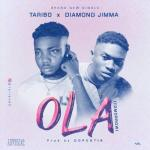Taribo Ft. Diamond Jimma – Ola (Tomorrow)