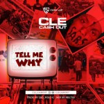 CLE Cashout – Tell Me Why (#EndSars)