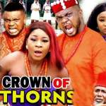 Crown of Thorns (2020) Part 1 & 2- Latest Nollywood 2020 Drama