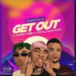 Dablixx Osha ft. Zlatan & Drey Spencer – Get Out