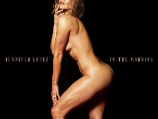 """Jennifer Lopez Bares Her Heart And Body For The Release Of New Single """"In The Morning"""""""