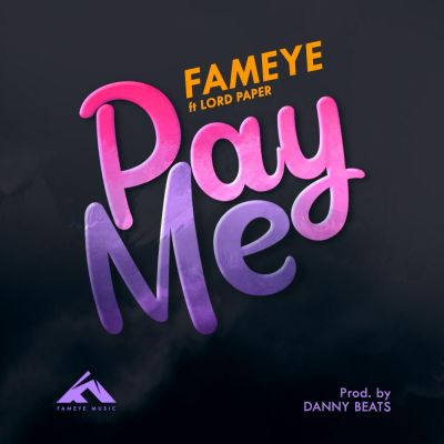 MP3: Fameye - Pay Me Ft. Lord Paper