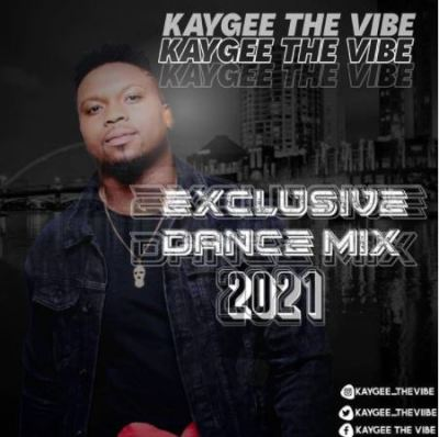 MP3: KayGee The Vibe – Exclusive Dance Selection 2021