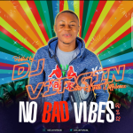 DJ Virgin – No Bad Vibes Mix