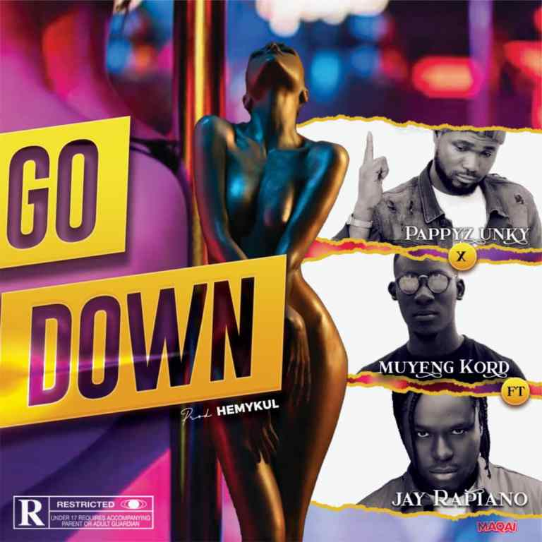 Pappy Zunky Ft. Muyeng Kord & Jay Rapiano – Go Down