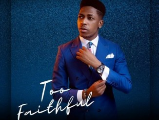 moses-bliss-too-faithful-album-tgtrends_com_ng