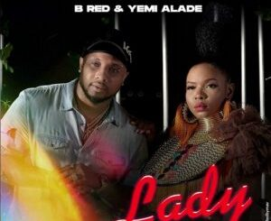 b-red-–-lady-ft-yemi-alade-tgtrends_com_ng