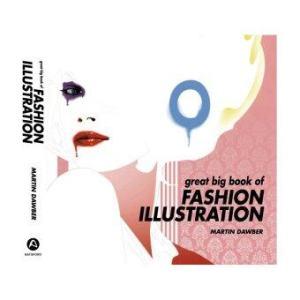 Great big book of fashion illustration Batsford