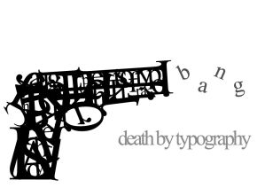 Death By Typography by ~GCORE on Deviantart