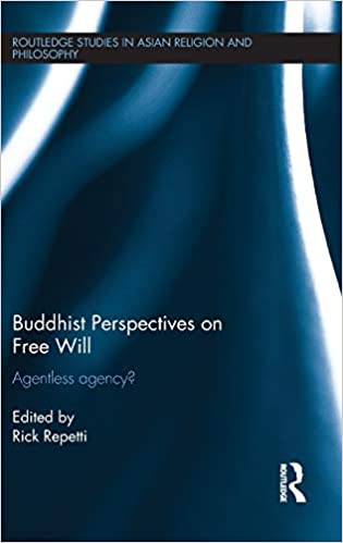 Buddhist Perspectives on Free Will: Agentless Agency?