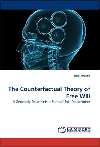 The Counterfactual Theory of Free Will: A Genuinely Deterministic Form of Soft Determinism