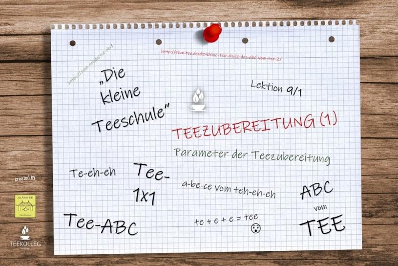 Die kleine Teeschule - Das ABC vom TEE, Lektion 9/1 : Teezubereitung - Parameter der Teezubereiung