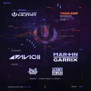 Road to Ultra Thailand, 2016, Thailand Music Festival, EDM, Avicii, Martin Garrix, DJ, DJ Festival, ClubLife, Bangkok, Thailand