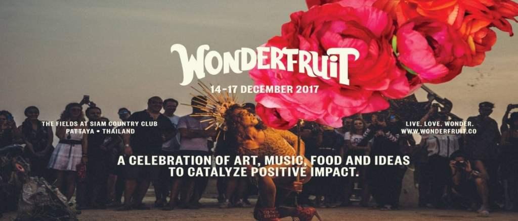 Wonderfruit Festival Pattaya Thailand 2017!