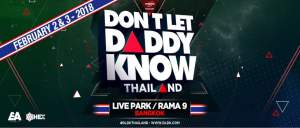Don't Let Daddy Know Thailand 2018! @ Live Park (Rama 9) | Bangkok | Thailand