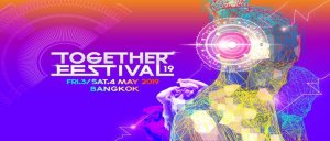 Together Festival Bangkok 2019, dj, thailand, trance, edm, trap