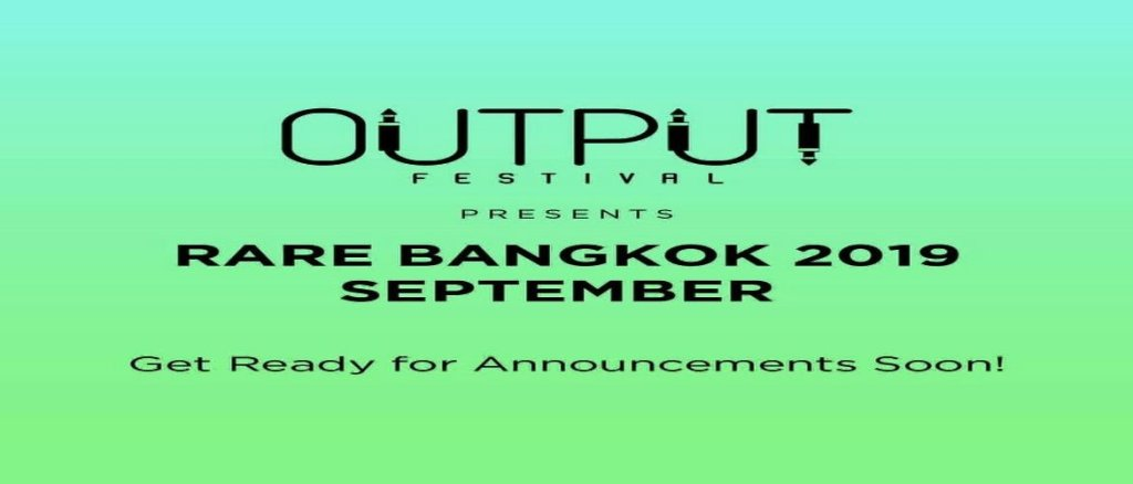 Output Festival Bangkok 2019 is Coming!