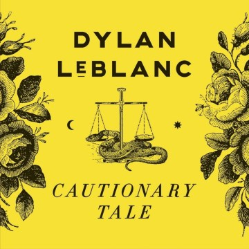dylan_leblanc-cautionary_tale_a