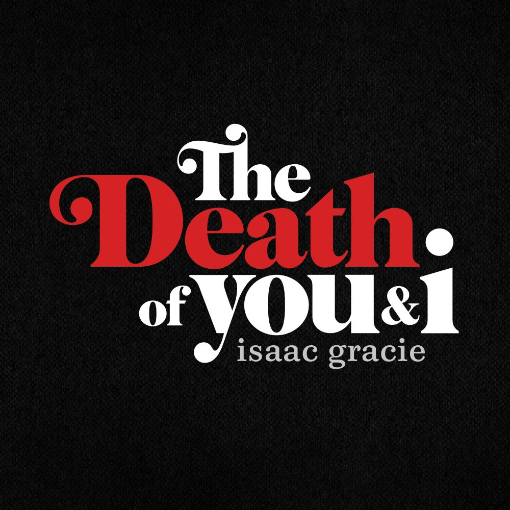 EP Review: Isaac Gracie - The Death Of You & I