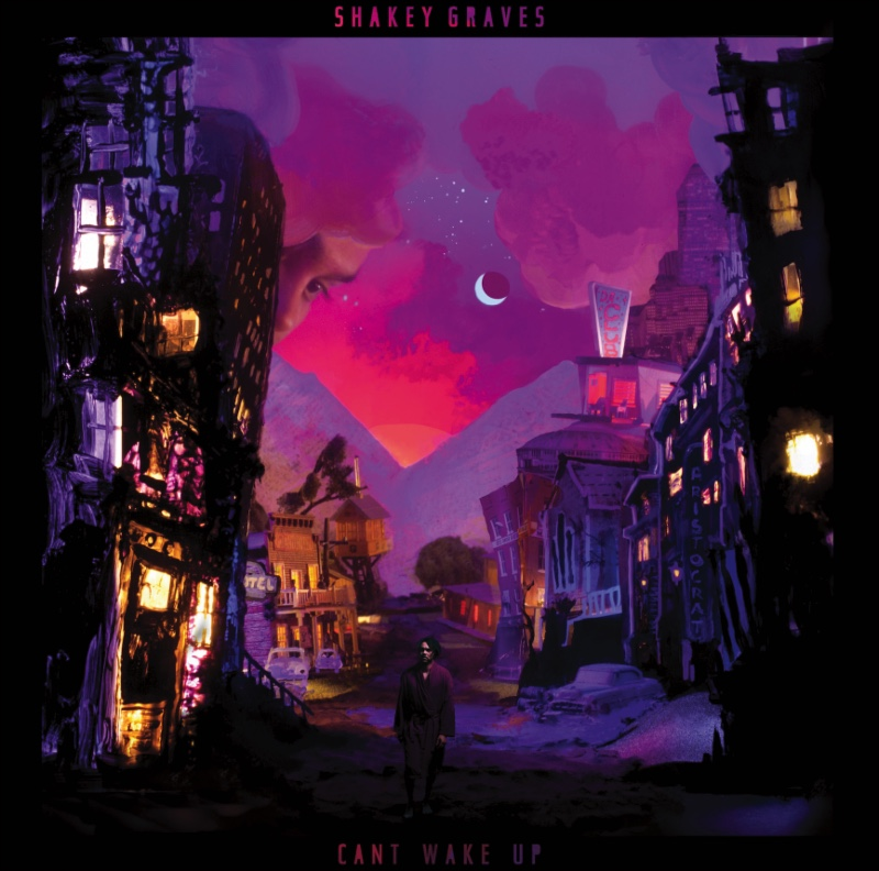 Album Review: Shakey Graves - Can't Wake Up