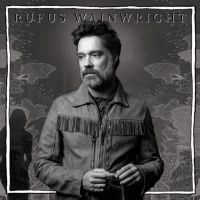 Album Review: Rufus Wainwright - Unfollow The Rules